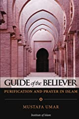 Guide of the Believer: Purification and Prayer in Islam Kindle Edition