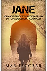 Jane: Romance, Erótica y Fantasía en una Distopía de Ciencia Ficción Nazi (Novela Romántica y Erótica en Español: Paranormal o Sobrenatural) Versión Kindle