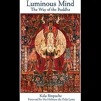 Luminous Mind: The Way of the Buddha (English Edition)