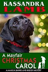 A Mayfair Christmas Carol: A Marcia Banks and Buddy Mystery (The Marcia Banks and Buddy Cozy Mysteries Book 4) Kindle Edition