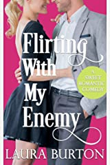 Flirting with my Enemy: A Sweet Romantic Comedy Kindle Edition