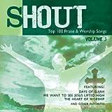 Shout! - Top 100 Praise & Worship Songs Volume 3