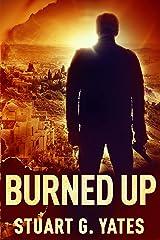 Burned Up Kindle Edition