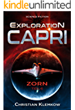 Exploration Capri: Teil 6 Zorn (Science Fiction Odyssee)