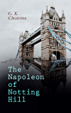 The Napoleon of Notting Hill: Dystopian Classic (Illustrated Edition) (English Edition)