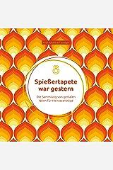 Spießertapete war gestern: Die Sammlung von genialen Ideen für Heiratsanträge Kindle Ausgabe