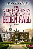 Die vergangenen Tage auf Leden Hall: Roman