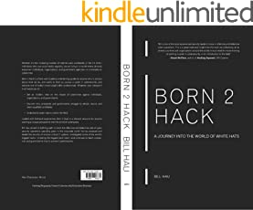 Born 2 Hack: A Journey Into The World Of White Hats (English Edition)