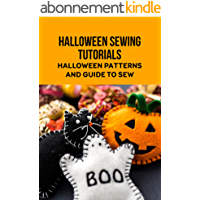 Halloween Sewing Tutorials: Halloween Patterns and Guide to Sew: Halloween Sewing Projects (English Edition)