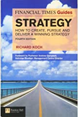 Strategy: How to create, pursue and deliver a winning strategy Fourth Edition (The FT Guides) Paperback