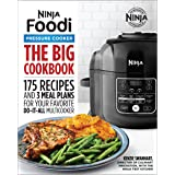 Big Ninja Foodi Pressure Cooker Cookbook: 175 Recipes and 3 Meal Plans for Your Favorite Do-It-All Multicooker (Ninja Cookboo