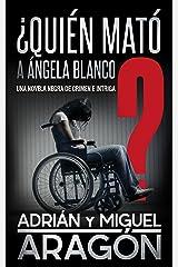 ¿Quién mató a Ángela Blanco?: Una novela negra de crimen e intriga Versión Kindle
