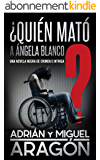 ¿Quién mató a Ángela Blanco?: Una novela negra de crimen e intriga (Spanish Edition)