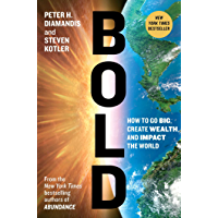 Bold: How to Go Big, Create Wealth and Impact the World (Exponential Technology Series) (English Edition)