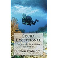 Scuba Exceptional: Become the Best Diver You Can Be (The Scuba Series Book 3) (English Edition)