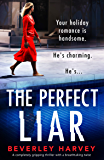 The Perfect Liar: A completely gripping thriller with a breathtaking twist