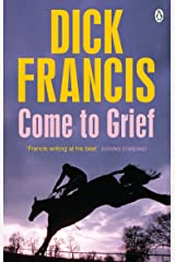 Come To Grief (Francis Thriller) Kindle Edition