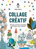Collage créatif: Découpez, dessinez et assemblez pour explorer votre créativité