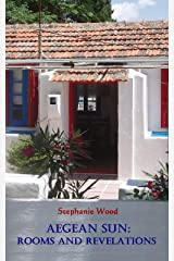 Aegean Sun: Rooms and Revelations Kindle Edition