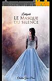 Le Masque du Silence: L'Intégrale