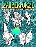 Zauberfürze: Ein freches Malbuch für Erwachsene: 30 lustige Seiten zum Ausmalen mit Zwergen, Meerjungfrauen, Einhörnern, Drachen & anderen magischen Wesen zur Entspannung und zum Stressabbau