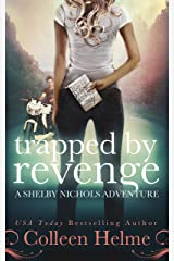 Trapped By Revenge: A Shelby Nichols Mystery Adventure (Shelby Nichols Adventure Book 5) Kindle Edition