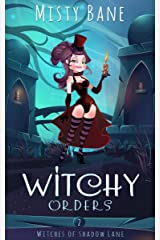 Witchy Orders (Witches of Shadow Lane Paranormal Cozy Mystery Book 2) Kindle Edition