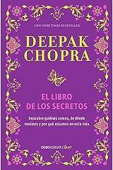 El libro de los secretos: Descubre quiénes somos, de dónde venimos y por qué estamos en esta vida Versión Kindle