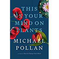 This Is Your Mind on Plants (English Edition)