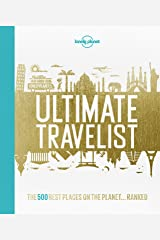 Lonely Planet's Ultimate Travelist: The 500 Best Places on the Planet...Ranked Hardcover