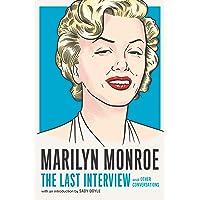 Marilyn Monroe: The Last Interview