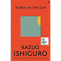 Klara and the Sun: Longlisted for the Booker Prize 2021 (English Edition)