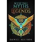 Scottish Myths & Legends (Celtic Myths & Legends Retold) (English Edition)
