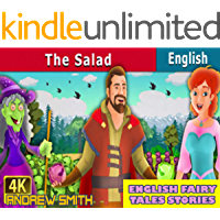 English Fairy Tales Stories: The Salad - Great 5-Minute Fairy Tale Picture Book For Kids, Boys, Girls, Children Of All…