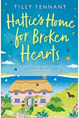 Hattie's Home for Broken Hearts: A heartwarming laugh out loud romantic comedy Kindle Edition