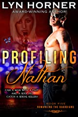 Profiling Nathan: Romancing the Guardians, Book Five Kindle Edition