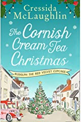 The Cornish Cream Tea Christmas: Part One – Rudolph the Red Velvet Cupcake: Escape to Cornwall with this uplifting and heartwarming winter read Kindle Edition