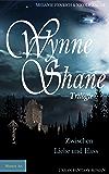 Wynne Shane Trilogie - Band 3: Zwischen Liebe und Hass