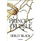 Il principe crudele (The Folk of the Air Vol. 1) (Italian Edition)
