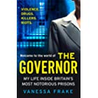 The Governor: The unbelievable true story of my life inside Britain's most notorious prisons. THE SUNDAY TIMES TOP TEN BESTSE