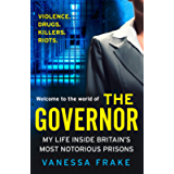 The Governor: The unbelievable true story of my life inside Britain's most notorious prisons. THE SUNDAY TIMES TOP TEN…