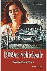 1989er Schicksale: Wendegeschichten Kindle Ausgabe