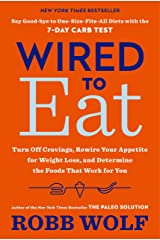 Wired to Eat: Turn Off Cravings, Rewire Your Appetite for Weight Loss, and Determine the Foods That Work for You (English Edition) Formato Kindle