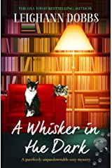 A Whisker in the Dark: A purrfectly unputdownable cozy mystery (The Oyster Cove Guesthouse Book 2) Kindle Edition