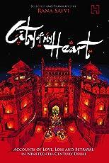 City of My Heart: Accounts of Love, Loss and Betrayal in Nineteenth - Century Delhi