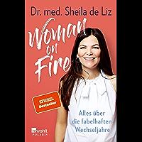 Woman on Fire: Alles über die fabelhaften Wechseljahre (German Edition)