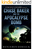 Chase Baker & the Apocalypse Bomb (A Chase Baker Thriller Series Book 7) (English Edition)
