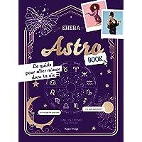 Astrobook - Le guide pour aller mieux dans ta vie