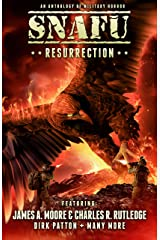 SNAFU: Resurrection: An Anthology of Military Horror Short Stories Kindle Edition