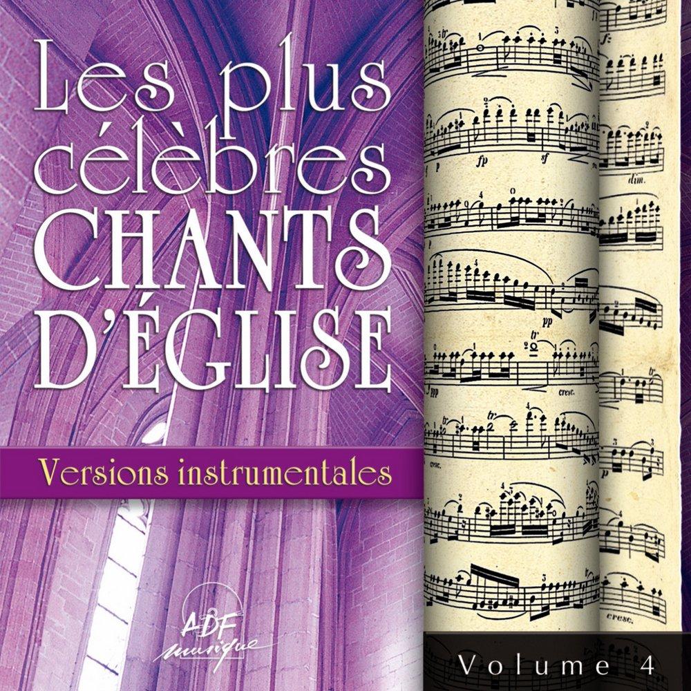 Les plus célèbres chants d'Église - Versions instrumentales Vol. 4